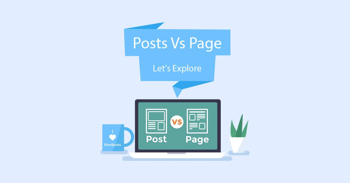 WordPress Posts Vs Page: Let's Explore