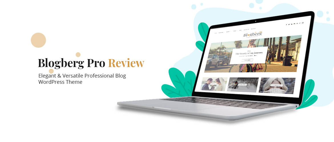 Blogberg Pro Review – Elegant & Versatile Professional Blog WordPress Theme