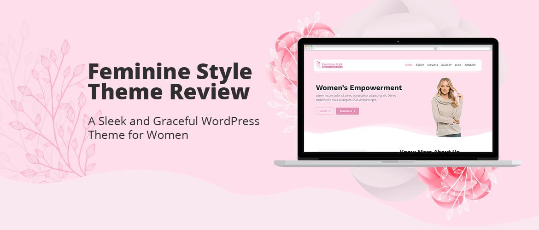 Feminine Style Theme Review : A Sleek and Graceful WordPress Theme for Women