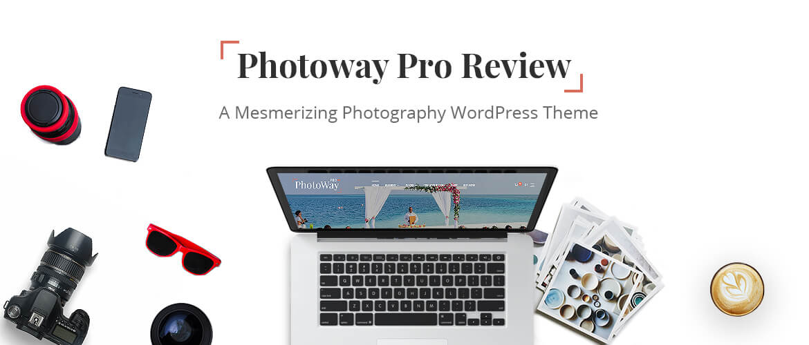 Photoway Pro Review – A Mesmerizing Photography WordPress Theme