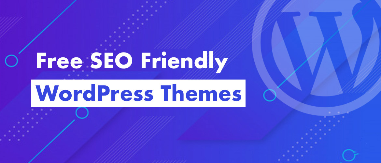 15+ Best Free SEO-Friendly WordPress Themes 2020
