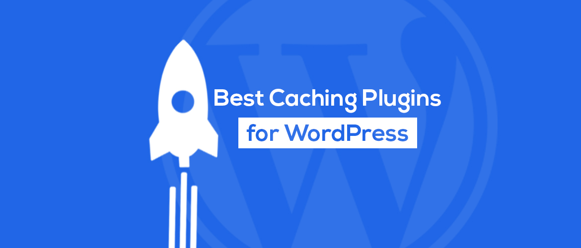 Best Caching Plugins for WordPress
