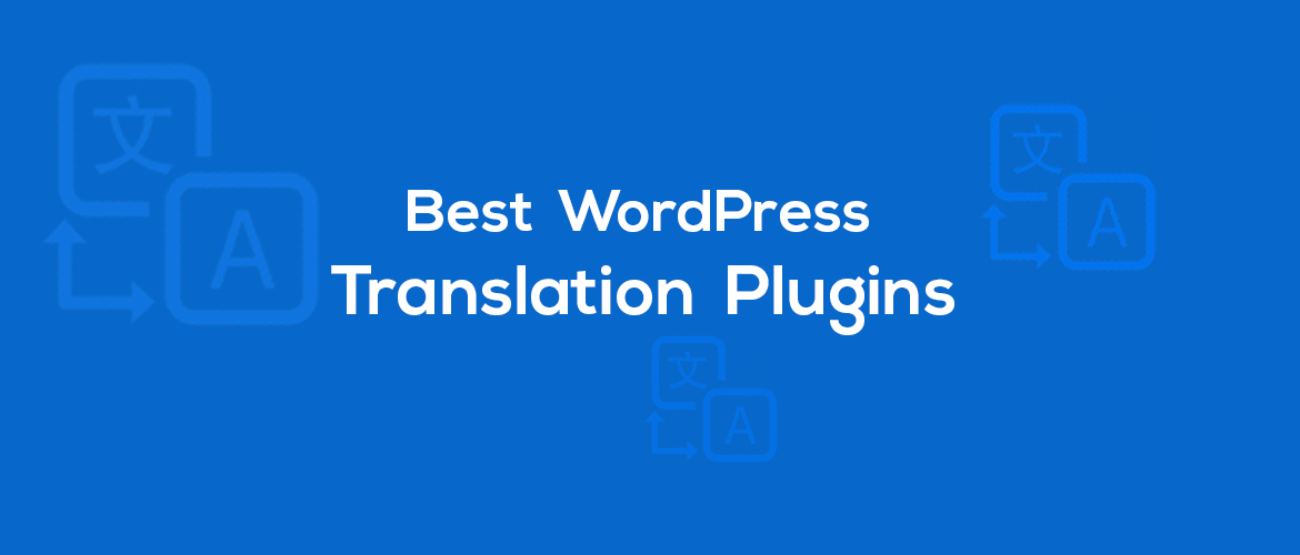10 + Best Language Translation Plugins for WordPress