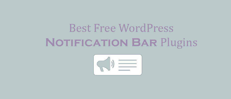 8 + Best Free WordPress Notification Bar Plugins 2021