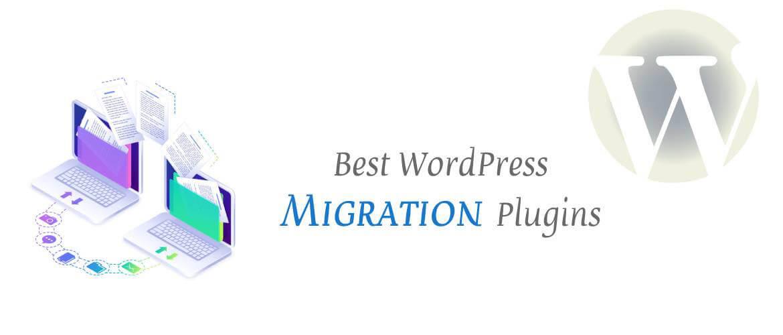 6+ Best WordPress Migration Plugins 2021