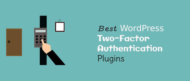 5 + Best WordPress Two Factor Authentication Plugins 2021